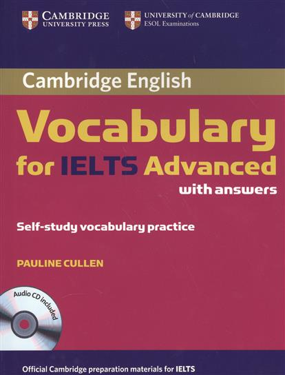 Cullen P. Cambridge Vocabulary for IELTS Advanced with answers. Self-study vocabulary practice (+CD) pass cambridge bec higher self study practice tests with key cd