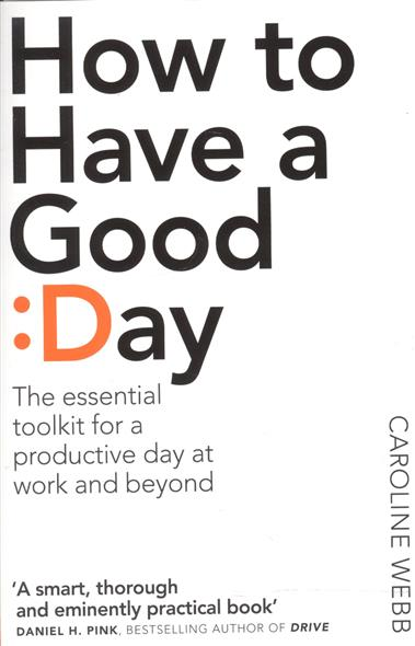 Webb C. How To Have A Good Day complete how to be a gardener