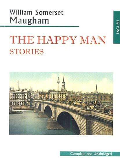 Maugham S. The Happy Man Stories maugham s the happy man stories