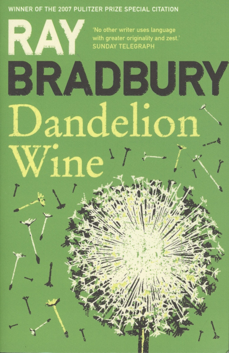 Bradbury R. Dandelion Wine bradbury r the stories of ray bradbury