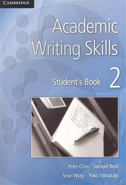 Chin P., Reid S., Wray S., Yamazaki Y. Academic Writing Skills 2. Student`s Book brainwave 3 student s book my progress journal комплект из 2 книг