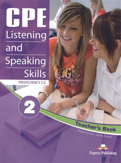 Evans V., Dooley J. CPE Listening and Speaking Skills 2. Proficiency C2. Teacher's Book aish f tomlinson j lectures learn listening and note taking skills mp3