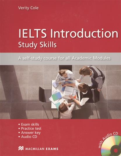 Cole V. IELTS Introduction. Study Skills. AQ self-study course for all Academic Modules (+CD) mission ielts 2 academic student s book