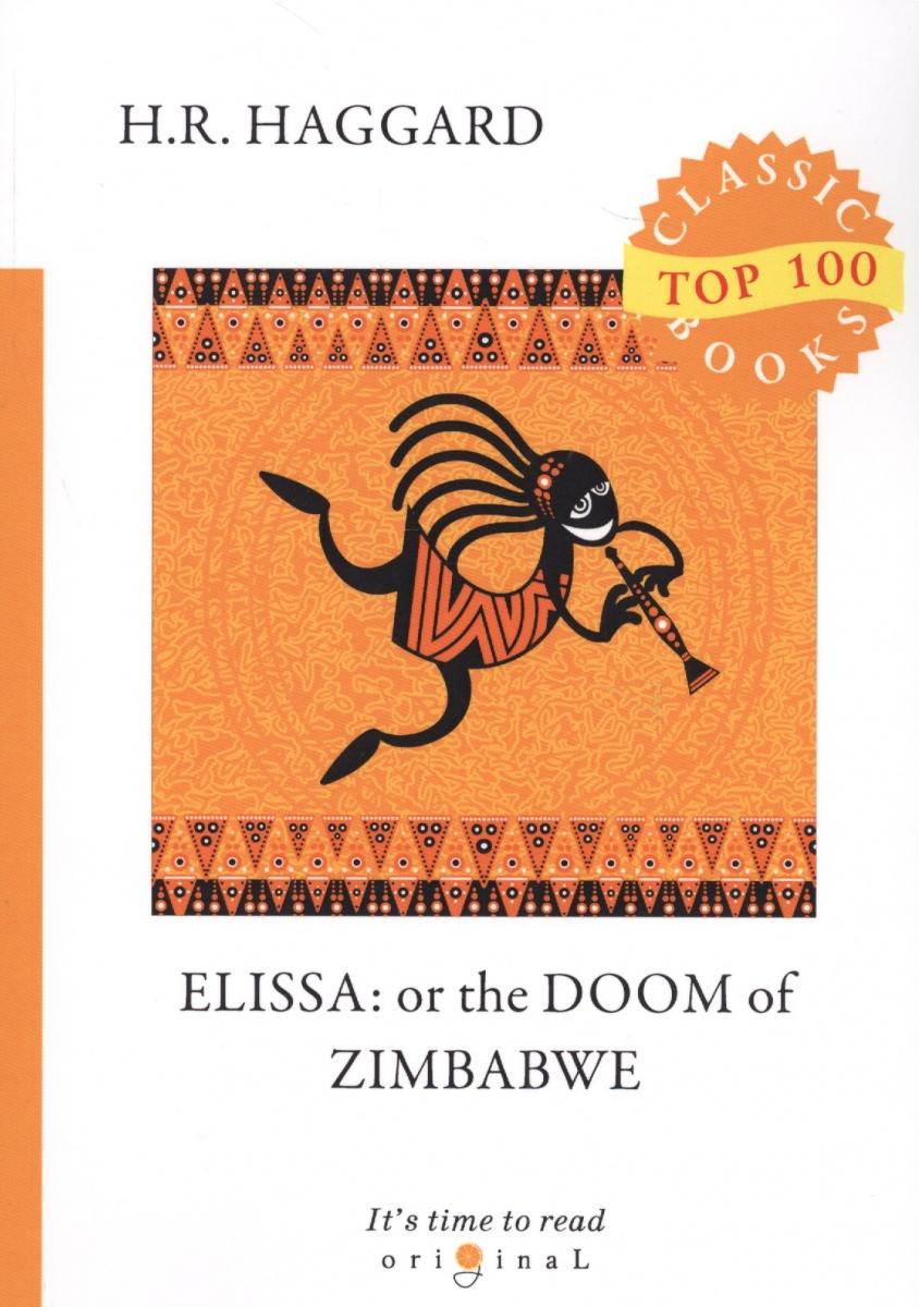 Haggard H. Elissa: or The Doom of Zimbabwe haggard h heu heu or the monster