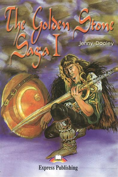 Dooley J. The Golden Stone Saga I. Reader. Книга для чтения dooley j kerr a the ant