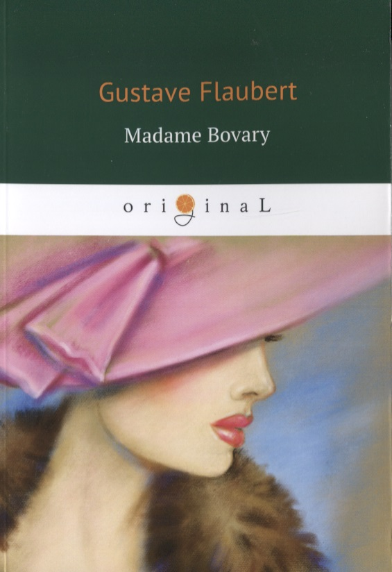 Flaubert G. Madame Bovary madame bovary bilingual chinese and english world famous novel