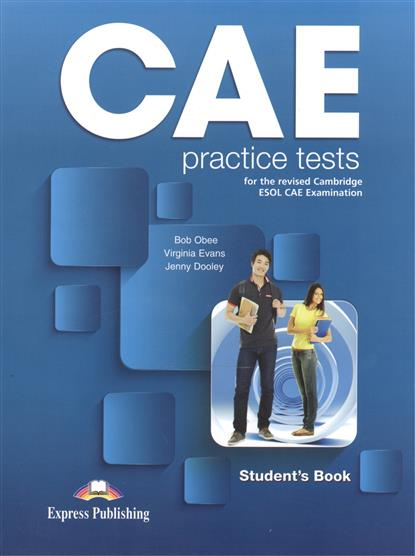 Evans V., Obee B., Dooley J. CAE Practice Tests 1 for the revised Cambridge ESOL CAE Examination. Student's Book платье yerse