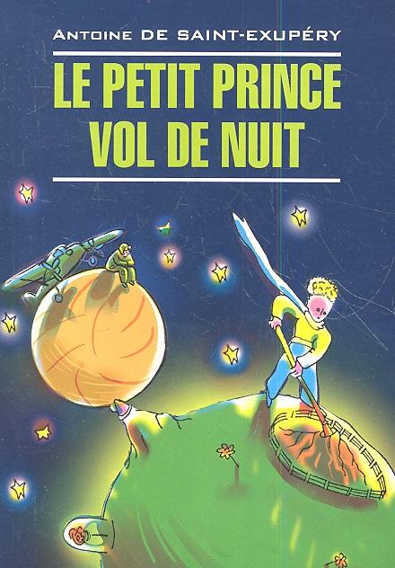 Saint-Exupery A. Le petit Prince. Vol de nuit saint exupery a le petit prince vol de nuit