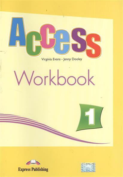 Evans V., Dooley J. Access 1. Workbook evans v spark 1 workbook рабочая тетрадь