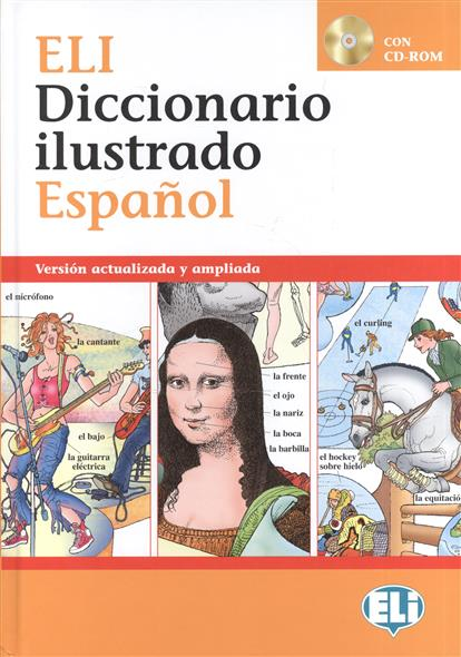 ELI Diccionario illustrado Espanol. Version actualizada y ampliada / PICT. Dictionnaire (A1-B1) Espanol Dictionnaire (+CD-ROM) my first english picture dictionary the town pict dictionnaire a1 stick play