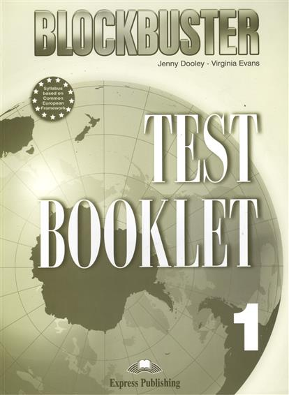 Dooley J., Evans V. Blockbuster 1. Test Booklet. Photocopiable Material cambridge young learners english flyers 5 answer booklet