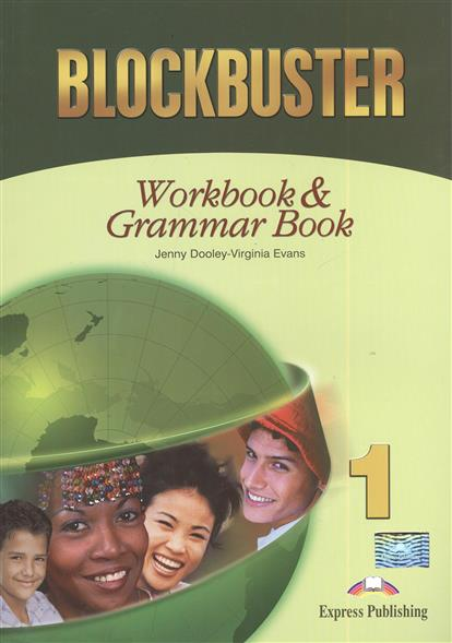 Dooley J., Evans V. Blockbuster 1. Workbook & Grammar Book evans v dooley j enterprise 2 grammar teacher s book грамматический справочник