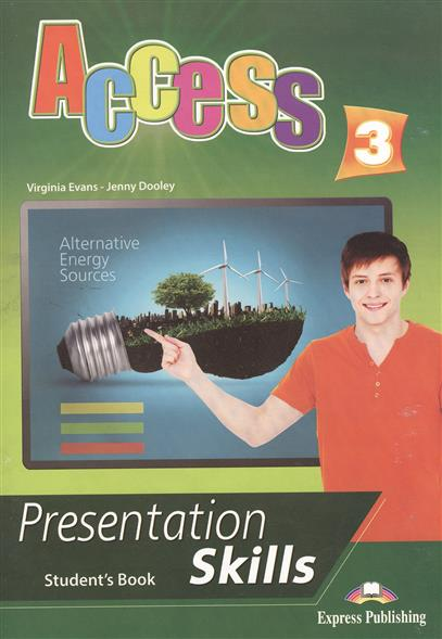 Evans V., Dooley J. Access 3. Presentation Skills. Student's Book evans v dooley j access 1 teacher s book