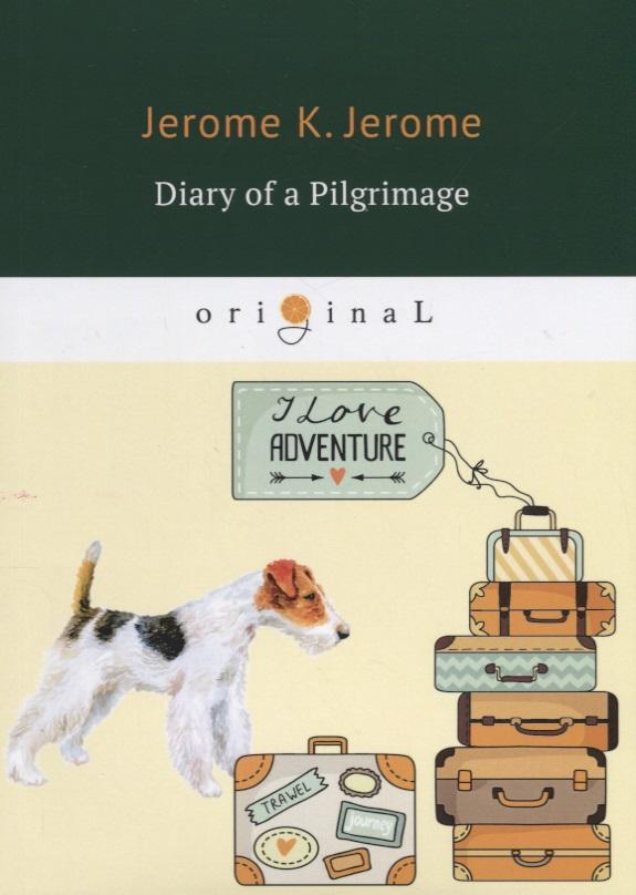 Jerome J.K. Diary of a Pilgrimage pilgrimage