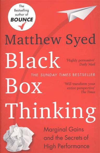 Syed M. Black Box Thinking. Marginal Gains and the Secrets of High Performance shailaja menon ahmedabad colonial imagery and urban mindscapes