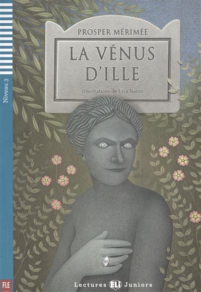 La Venus D'ille. Niveau 3 (+CD)