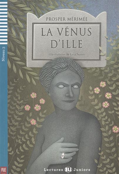Merimee P. La Venus D'ille. Niveau 3 (+CD) merimee mateo falcone