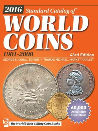 Cuhaj G., Michael Th. 2016 Standart Catalog of World Coins: 1901-2000 ISBN: 9781440244094 cuhaj g standart catalog of world paper money modern issues 1961 present