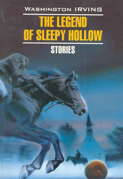 The Legend of Sleepy hollow Stories / Легенда о Сонной Лощине