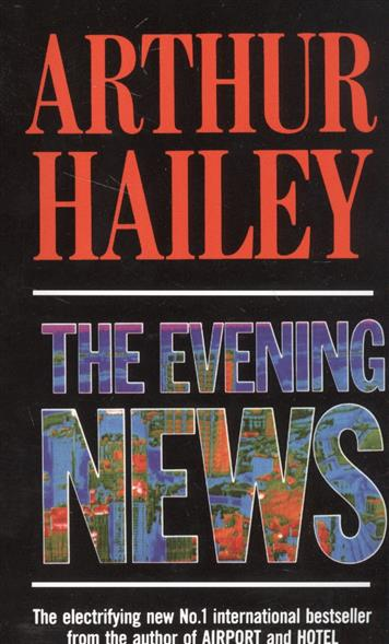 Hailey A. The Evening News hailey a the evening news