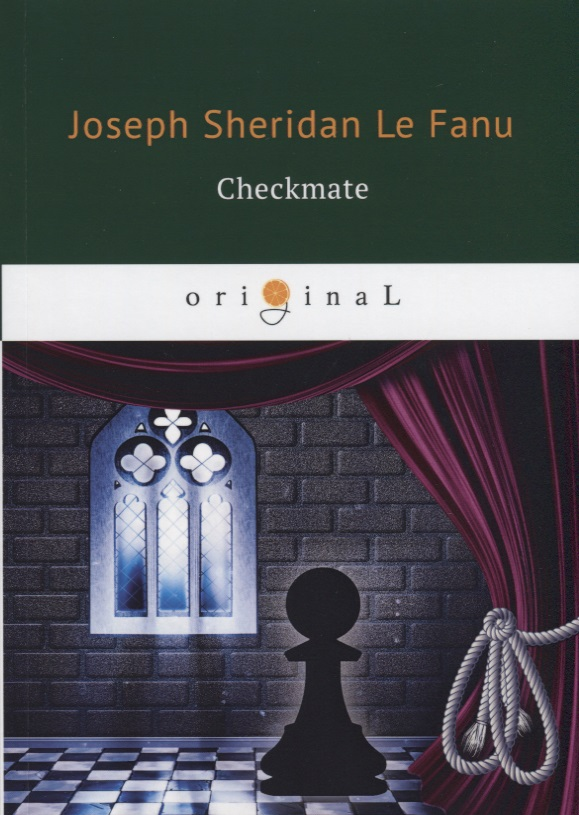 Le Fanu J. Checkmate joseph thomas le fanu guy deverell 1 гай деверелл 1 на английском языке