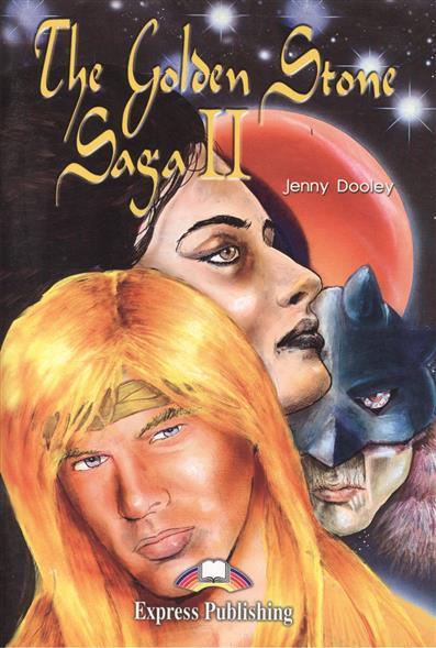 Dooley J. The Golden Stone Saga II dooley j the golden stone saga i reader activity book комплект из 2 х книг в упаковке cd