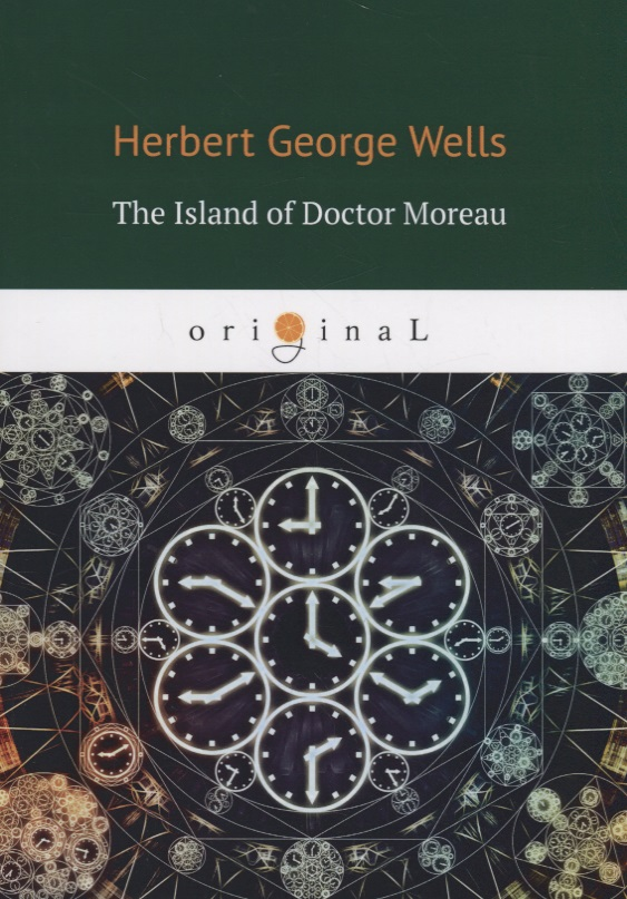Wells H. The Island of Doctor Moreau karl jochmus general moreau