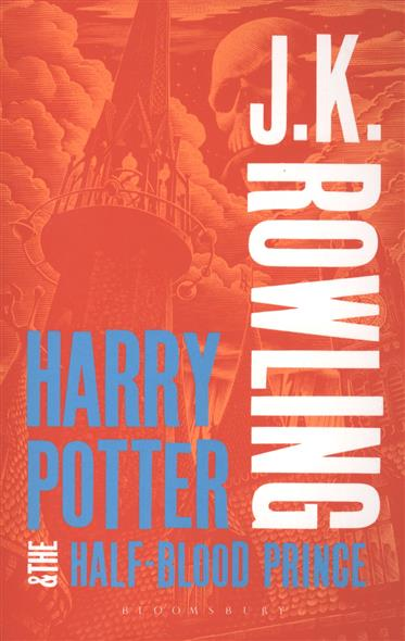 Rowling J. Harry Potter & The Half-Blood Prince harry potter and the half blood prince