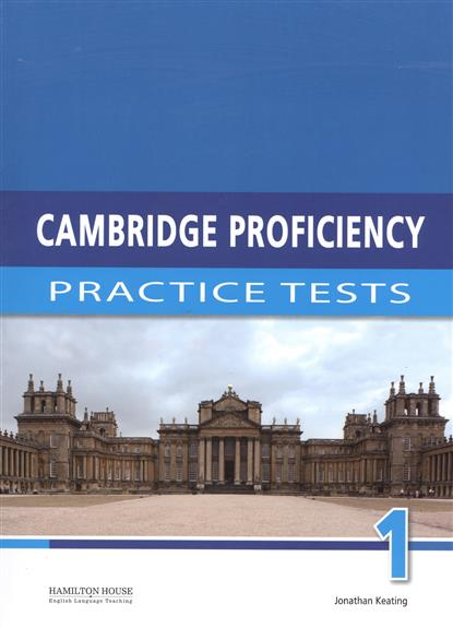 Keating J. Cambridge Proficiency 1: Practice Tests cambridge young learners english flyers 5 answer booklet