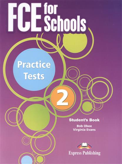 Evans V., Obee B. FCE for Schools Practice Tests 2. Student's Book ISBN: 9781471533990 evans v dooley j pet for schools practice tests teacher s book