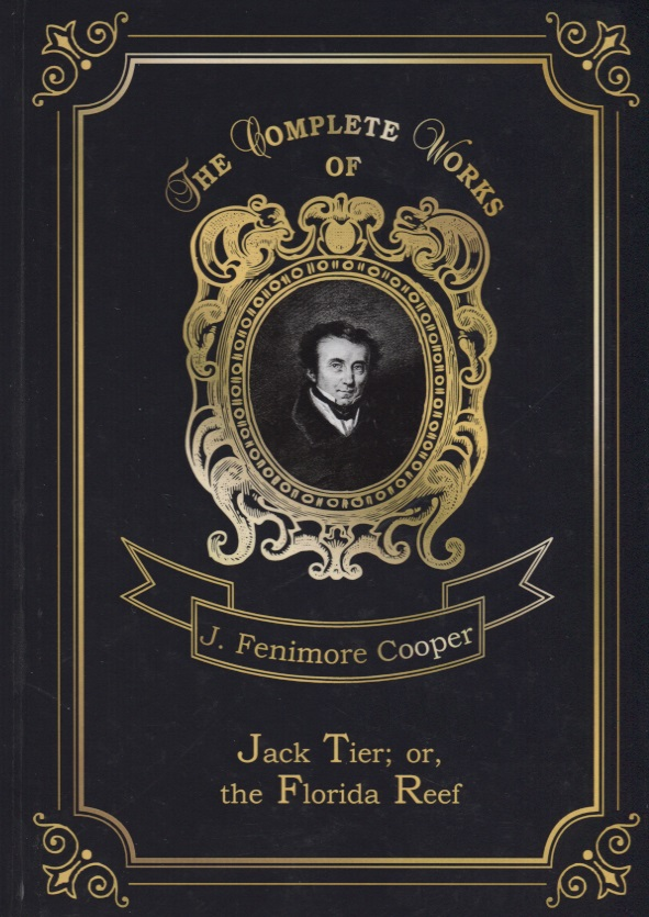 Cooper J. Jack Tier: or, the Florida Reef sandra friend north florida and the florida panhandle – an explorer s guide