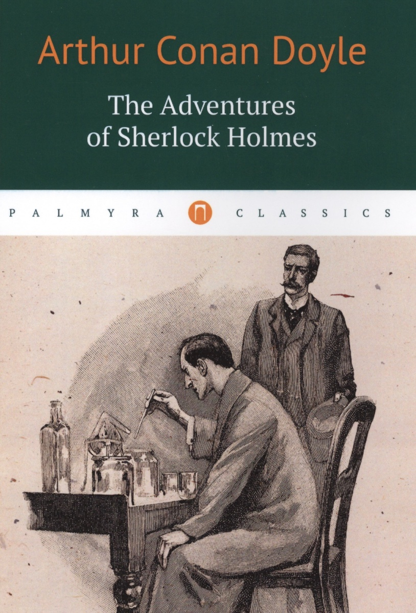 Doyle A. The Adventures of Sherlock Holmes the casebook of sherlock holmes