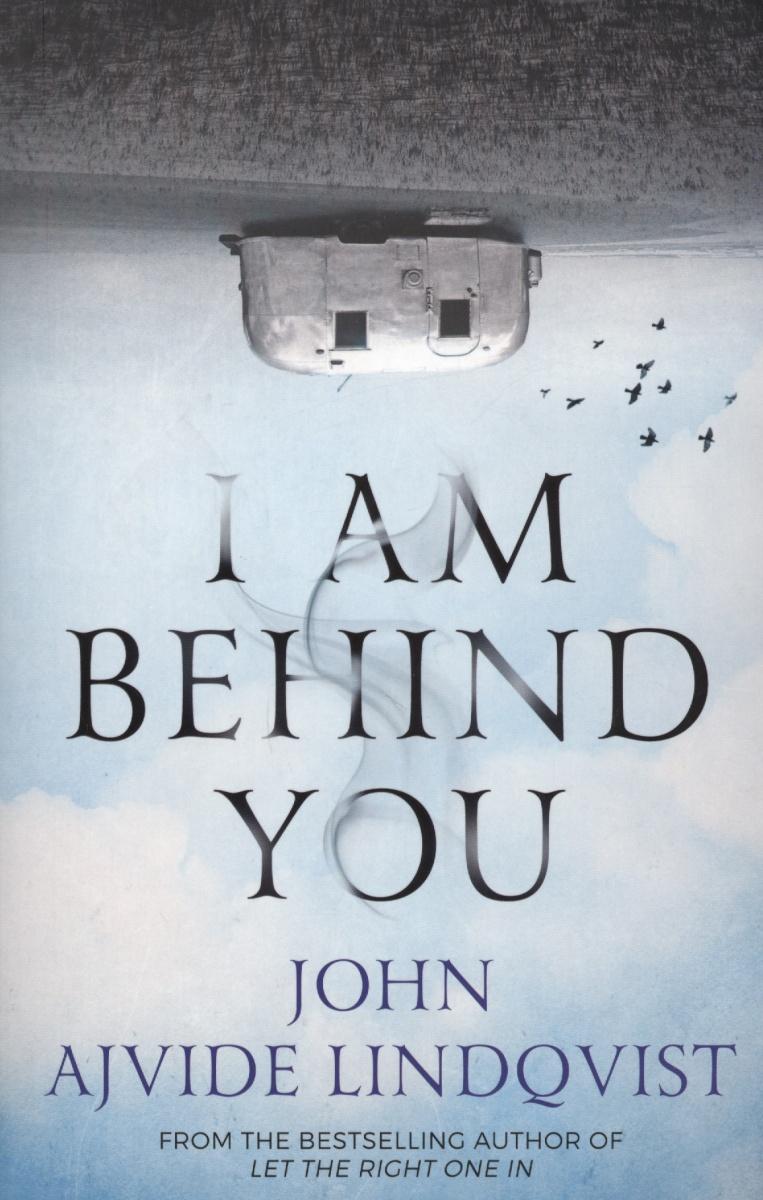 Lindqvist J. I Am Behind You irving j until i find you
