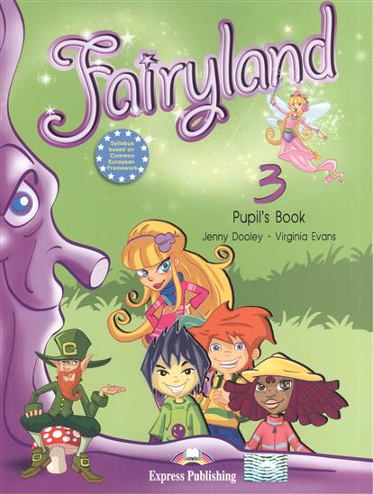 Evans V., Dooley J. Fairyland 3. Pupil's Book dooley j evans v fairyland 2 my junior language portfolio языковой портфель