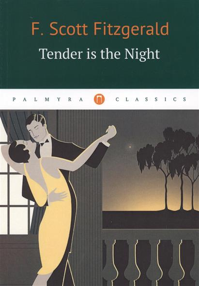 Fitzgerald F. Tender Is the Night fitzgerald f the great gatsby stage 5 сd