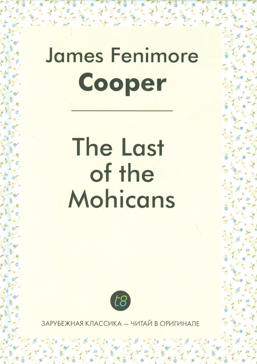 Cooper J. The Last of the Mohicans