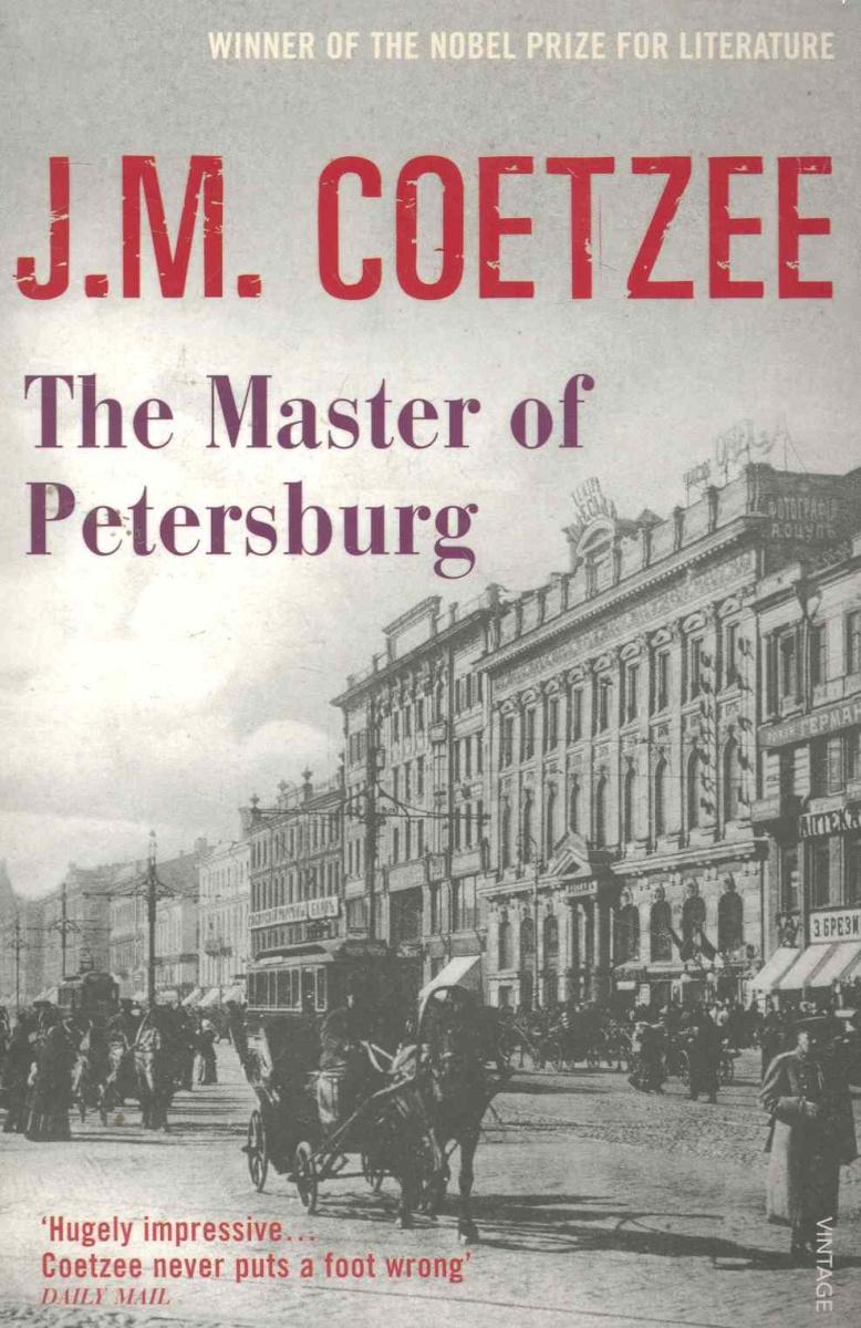 Coetzee J. The Master of Petersburg coetzee j the master of petersburg