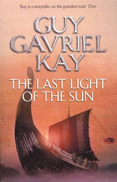 Kay G. The Last Light of the Sun the head of kay s