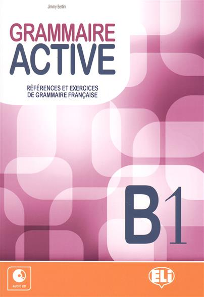 Bertini J. GRAMMAIRE ACTIVE. B1. References et Exercices