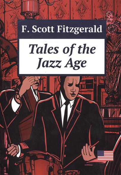Fitzgerald F. Tales of the Jazz Age fitzgerald f the great gatsby stage 5 сd