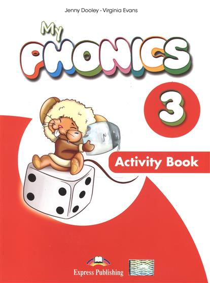 Evans V., Dooley J. My Phonics 3. Activity Book. Рабочая тетрадь my first abc sticker activity book