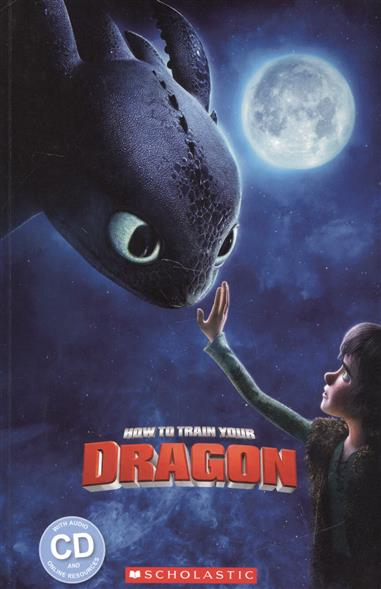 Taylor N., Watts M. How to train your dragon. Level 1 (+CD) taylor n watts m hiccup and friends starter level cd