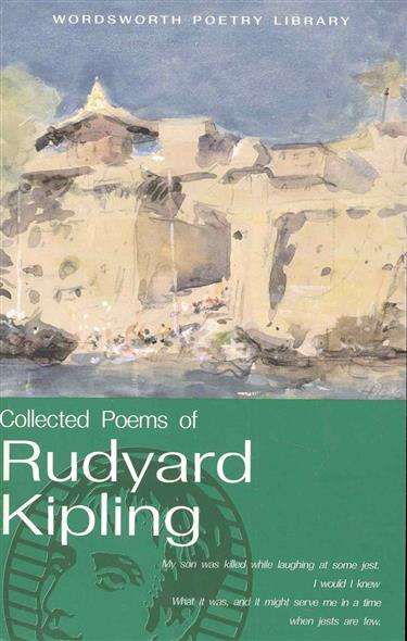 Kipling R. The Cоllected Poems of Rudyard Kiplihg rudyard kipling kim