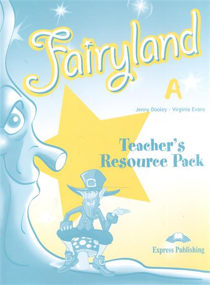 Evans V., Dooley J. Fairyland A. Teacher's Resourse Pack dooley j evans v fairyland 2 my junior language portfolio языковой портфель