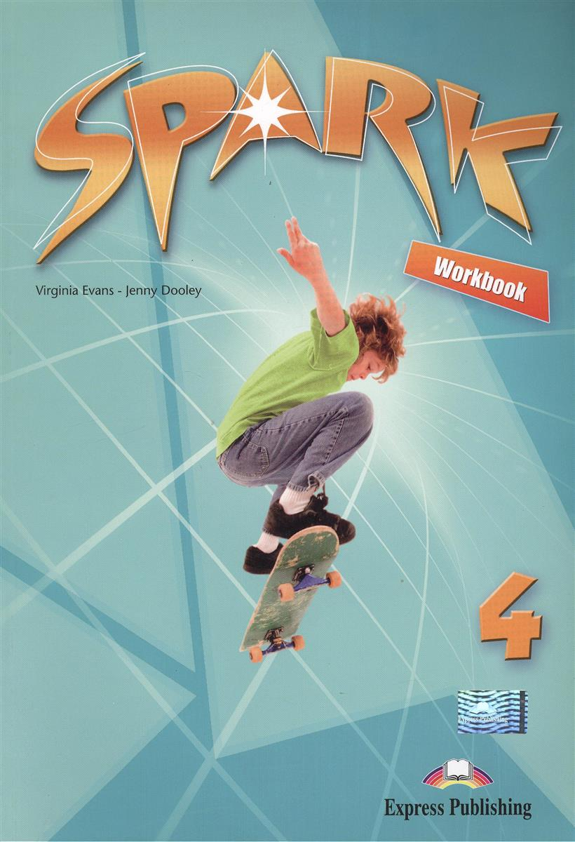 Evans V., Dooley J. Spark 4. Workbook. Рабочая тетрадь пуховик blauer blauer bl654emcaxw7