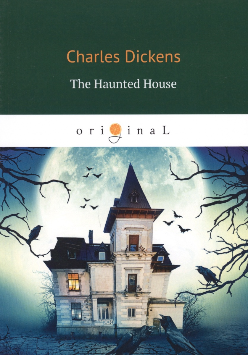 Dickens C. The Haunted House ISBN: 9785521068050 dickens c a christmas carol книга для чтения