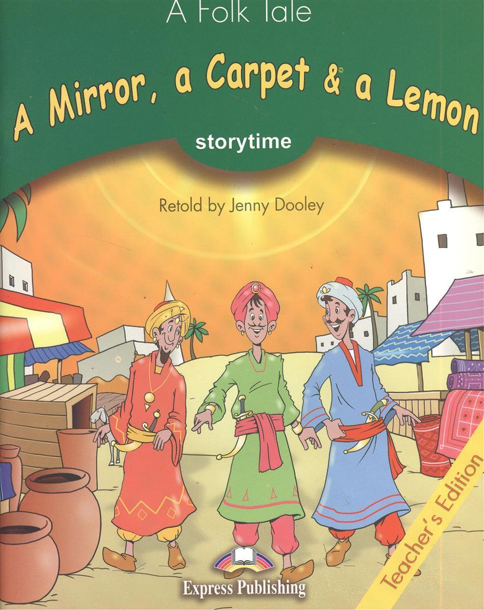 Dooley J. A Mirror, a Carpet & a Lemon. Teacher's Edition. Издание для учителя a j bicknell