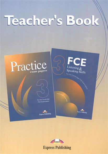 FCE Listening & Speaking Skills 3 + Practice Exam Papers 3. Teacher's Book