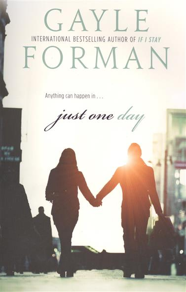 Forman G. Just One Day ISBN: 9780142422953