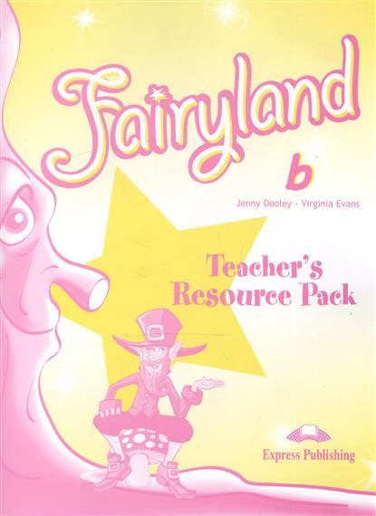 Fairyland b. Teacher's Resourse Pack